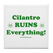 Cilantro Ruins Everything Tile Coaster