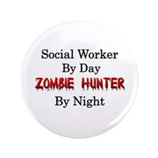 """Social Worker/Zombie Hunter 3.5"""" Button (100 pack)"""