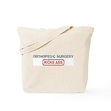 ORTHOPEDIC SURGERY kicks ass Tote Bag