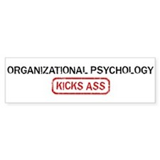 ORGANIZATIONAL PSYCHOLOGY kic Bumper Bumper Sticker