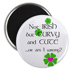 Not Irish But Curvy And Cute Or Am I Magnets