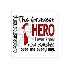 "Bravest Hero I Knew Aplasti Square Sticker 3"" x 3"""
