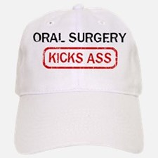 ORAL SURGERY kicks ass Baseball Baseball Cap