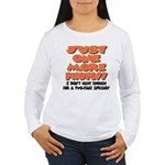 Just One More Photo! Women's Long Sleeve T-Shirt