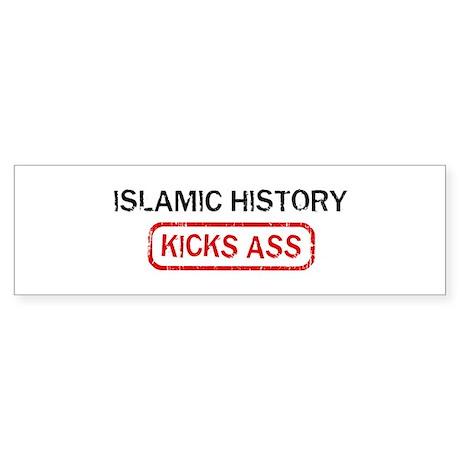 ISLAMIC HISTORY kicks ass Bumper Sticker