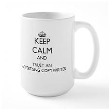 Keep Calm and Trust an Advertising Copywriter Mugs