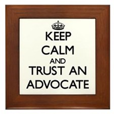 Keep Calm and Trust an Advocate Framed Tile