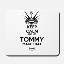 KeepReallyCalm Tommy Mousepad