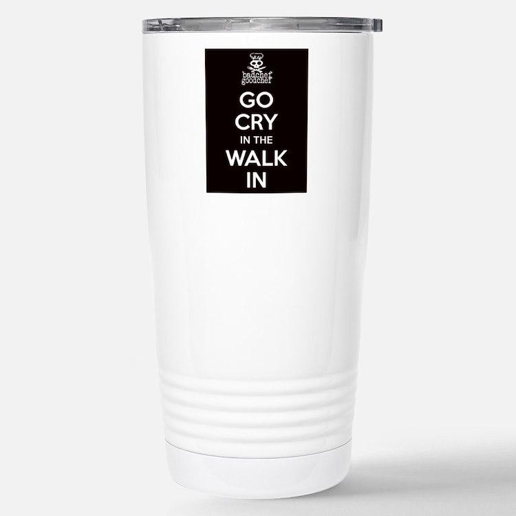 Go Cry In The Walk-IN Travel Mug