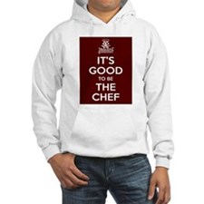 Its Good To Be The Chef Hoodie