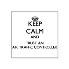 Keep Calm and Trust an Air Traffic Controller Stic