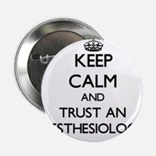 "Keep Calm and Trust an Anesansiologist 2.25"" Butto"
