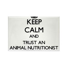 Keep Calm and Trust an Animal Nutritionist Magnets