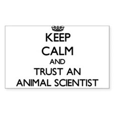 Keep Calm and Trust an Animal Scientist Decal