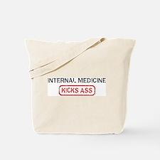INTERNAL MEDICINE kicks ass Tote Bag