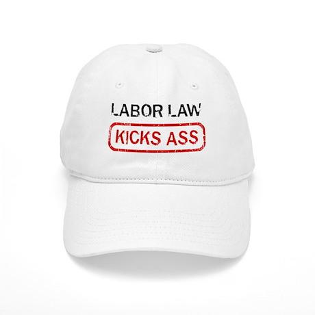 LABOR LAW kicks ass Cap