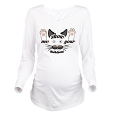 Show me your kitties! Long Sleeve Maternity T-Shir