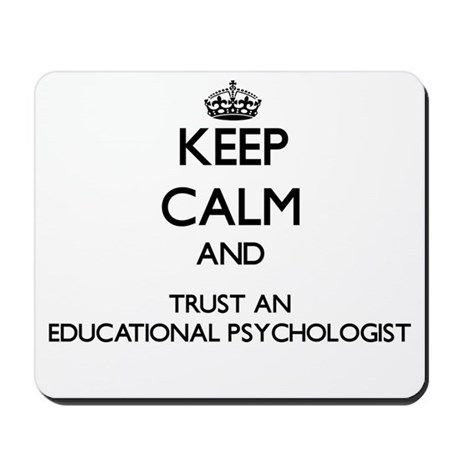 Keep Calm and Trust an Educational Psychologist Mo