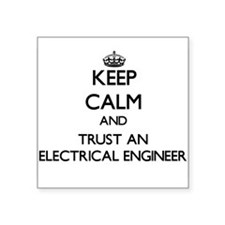 Keep Calm and Trust an Electrical Engineer Sticker