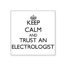 Keep Calm and Trust an Electrologist Sticker