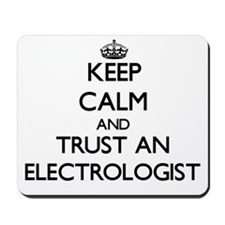 Keep Calm and Trust an Electrologist Mousepad