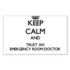 Keep Calm and Trust an Emergency Room Doctor Stick