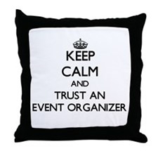 Keep Calm and Trust an Event Organizer Throw Pillo