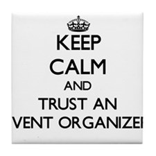 Keep Calm and Trust an Event Organizer Tile Coaste