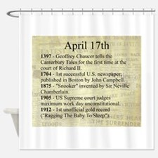 April 17th Shower Curtain