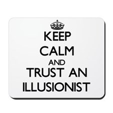 Keep Calm and Trust an Illusionist Mousepad