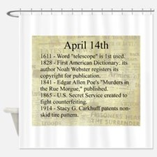 April 14th Shower Curtain