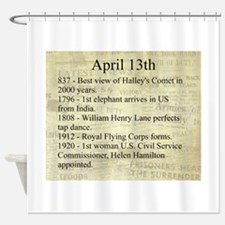 April 13th Shower Curtain