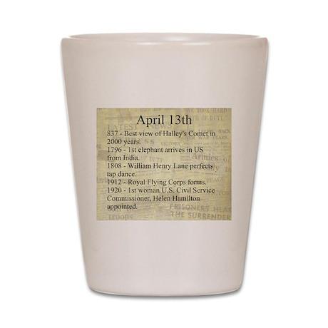 April 13th Shot Glass