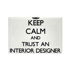 Keep Calm and Trust an Interior Designer Magnets