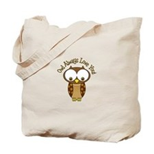 Owl Always Love You! Tote Bag