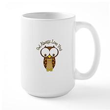 Owl Always Love You! Mugs