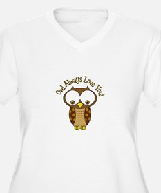Owl Always Love You! Plus Size T-Shirt