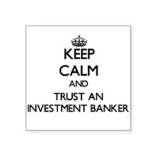 Keep Calm and Trust an Investment Banker Sticker
