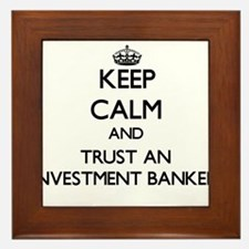 Keep Calm and Trust an Investment Banker Framed Ti