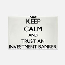 Keep Calm and Trust an Investment Banker Magnets