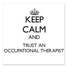 Keep Calm and Trust an Occupational anrapist Squar