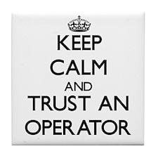 Keep Calm and Trust an Operator Tile Coaster