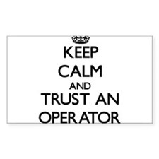 Keep Calm and Trust an Operator Bumper Stickers