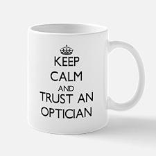 Keep Calm and Trust an Optician Mugs