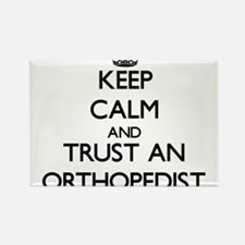 Keep Calm and Trust an Orthopedist Magnets