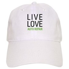 Live Love Auto Repair Baseball Cap