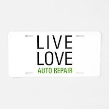 Live Love Auto Repair Aluminum License Plate
