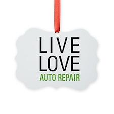 Live Love Auto Repair Ornament