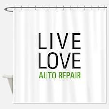 Live Love Auto Repair Shower Curtain