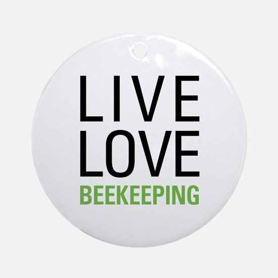 Live Love Beekeeping Ornament (Round)